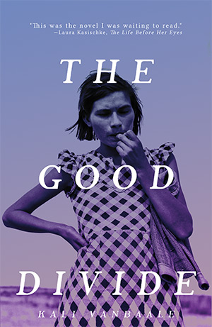 The Good Divide by Kali VanBaale