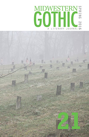 Midwestern Gothic Issue 21 Spring 2016