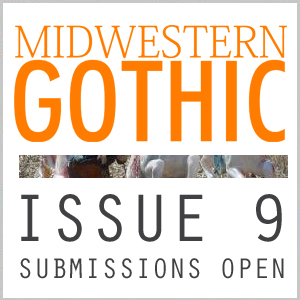 Midwestern Gothic Submissions Open