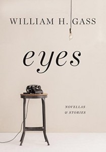 Eyes: Novellas and Stories by William H. Gass
