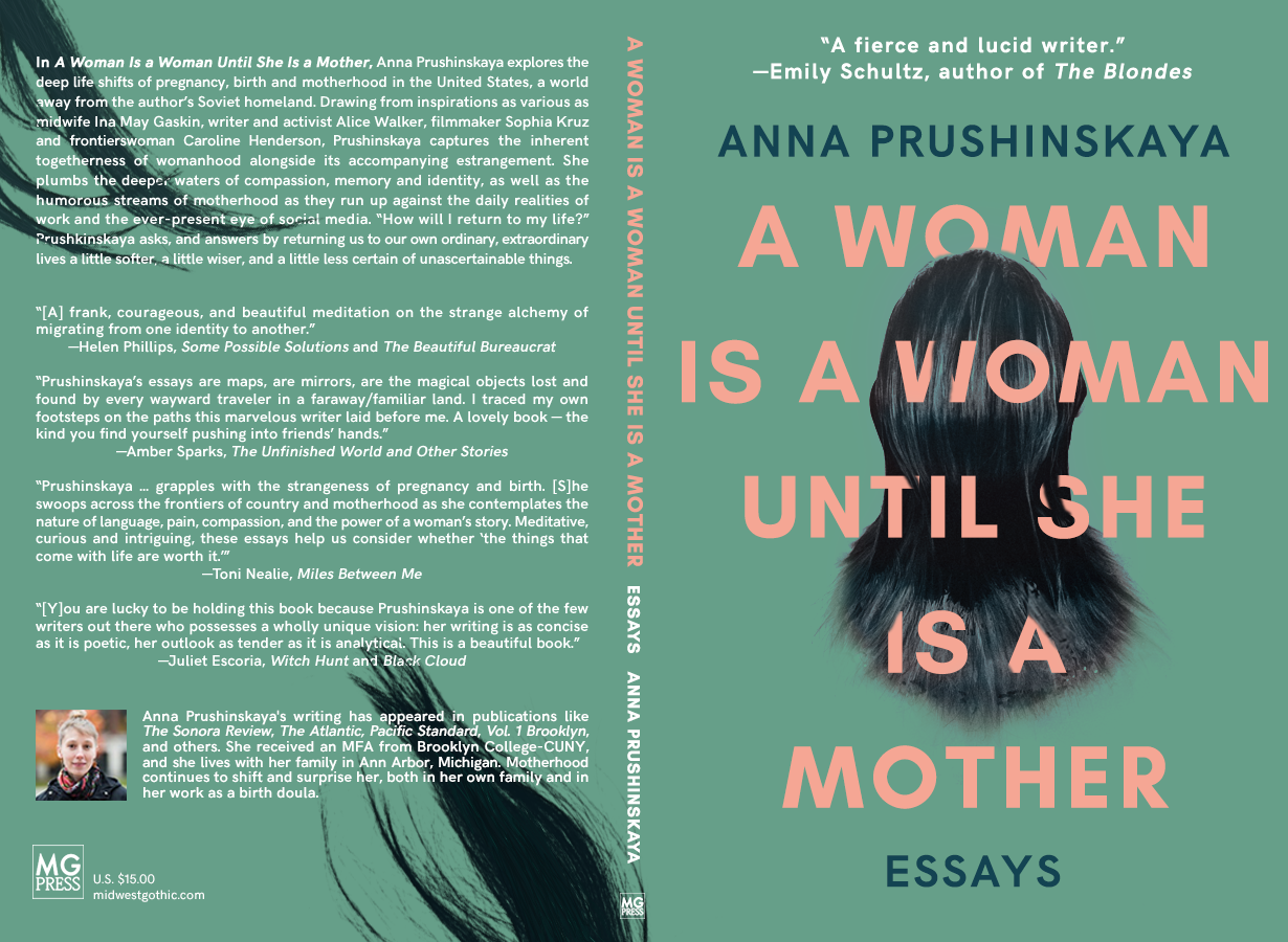 midwestern gothic a literary journal blog archive a w is from the back cover in a w is a w until she is a mother anna prushinskaya explores the deep life shifts of pregnancy birth and motherhood in the