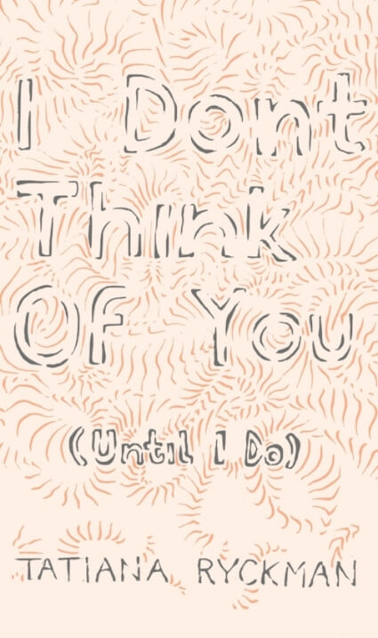 I Don't Think of You (Until I Do) book cover by Tatiana Ryckman