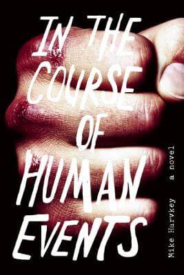 In the Course of Human Events book cover by Mike Harvkey