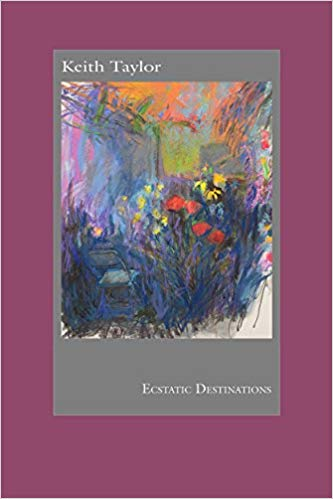 Ecstatic Destinations book cover by Keith Taylor