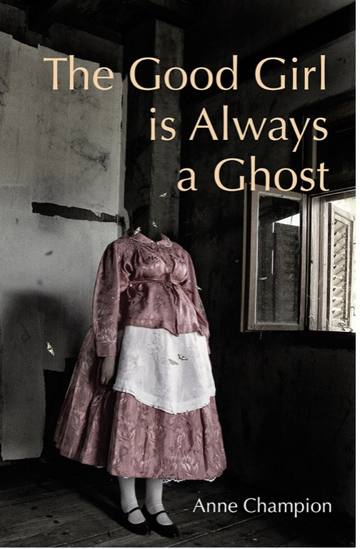 The Good Girl is Always a Ghost book cover by Anne Champion