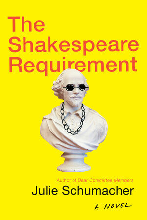 The Shakespeare Requirement book cover by Julie Schumacher